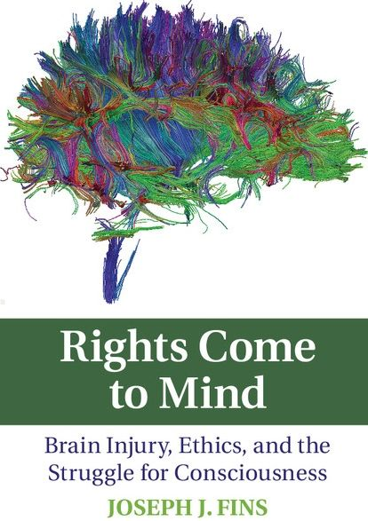 Rights Come to Mind, by Dr. Joseph Fins